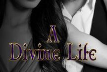 A Divine Life / Storyboard for book two of The Divine Trilogy