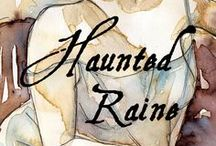 Haunted Raine / Storyboard for my novella, Haunted Raine which will release 7/2/13 as part of the Summer Heat anthology from Renaissance Romance Publishing.
