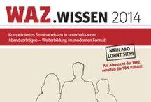 Essen - WAZ.Wissen / Komprimiertes Seminarwissen in unterhaltsamen Abendvorträgen – Weiterbildung im modernen Format!