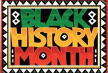 Black History / Appreciate • Educate • Celebrate • Black History Month
