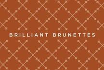 Brilliant brunettes