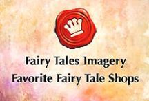 Favorite Fairy Tale Shops / Favorite shops, designers, creators, and artists who feature Fairy Tale inspired themes in their products and shops! ADORE!