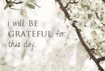 Gratitude / Giving thanks for all the blessings that you have in your life