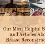 Breast Reconstruction FYI / Learn about your breast reconstruction options and health basics.