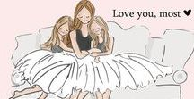 Daughters & Sisters / I'm lucky enough to have two amazing daughters & an awesome sister.