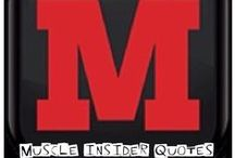 Muscle Insider Quotes / Muscle Insiders inspirational Quotes!