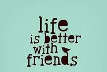 Friends / I could not imagine life without Friends .......