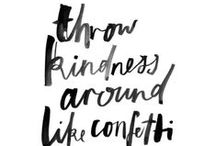 Words of Kindness / A collection of quotes, inspiration, and mantras with kind in mind. / by KIND Snacks