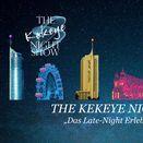 THE KEKEYE NIGHT SHOW