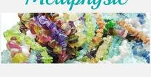 Metaphysics / General Information on Metaphysics and the Metaphysical properties of Colour, Gemstones, Crystals and Minerals and how they can influence our wellbeing