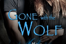 Gone with the Wolf / This light paranormal romance is coming from Entangled's Covet line April 17th, 2013.