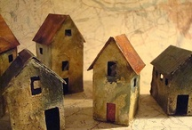 Clay: Houses / by Patricia Pilcher