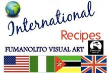 INTERNATIONAL RECIPES ♨ / RECIPE COOKING AROUND THE WORLD / by FUMANOLITO VISUAL ART