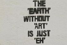 "The ""Earth"" Without ""Art"" Is Just ""Eh"" / Artwork. Beautiful. Inspire. Creative."
