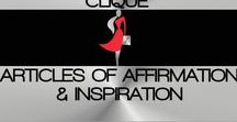 ARTICLES OF AFFIRMATION & INSPIRATION / WELCOME TO THE ENTREPRENEURESS CLIQUE~ ARTICLES OF AFFIRMATION & INSPIRATION BOARD. ON THIS BOARD, YOU WILL FIND POSITIVE AFFIRMATIONS & INSPIRATION TO FUEL THE SEASONED AND BUDDING ENTREPRENEURESS & BUSINESSWOMEN~