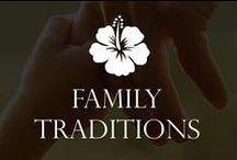 Family Traditions / Great Ideas For Family
