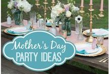 Mother's Day / Decorations, Crafts, Food, Gifts..and more all for the moms that we love so much!