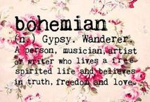 Bohemian Chic / She had the soul of a gypsy, the heart of a hippie, the spirit of a fairy