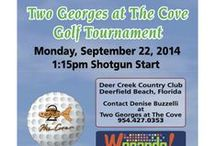Annual Two Georges at The Cove Golf Tournament / Two Georges at The Cove Golf Tournament scheduled on Monday, September 22, 2014 at Deer Creek Country Club Shotgun Start 1:15pm following dinner banquet at Two Georges at The Cove Retaurant. All Proceeds go to The Boys & Girls Clubs of Broward County. For Registration and Sponsorship Call Denise Buzzelli (954) 427-0353