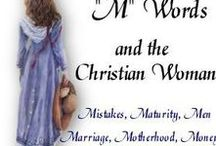 """M"" Words & the Christian Woman / Mistakes, Men, Marriage,Maternity,Motherhood,Menopause & Ministry! This life is not easy.  Come join us at:  www.mwordsandthechristianwoman.com"