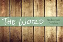 The Word / Wisdom from or related to the Bible