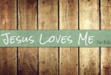 Jesus Loves Me / Ideas for the kids (or the kid in you!)