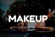 MAKEUP / ¿Existe algo mejor que el maquillaje?