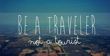 Be a Traveller not a Tourist / The tourist is someone more concerned with making all the right moves, visiting all the popular destinations and having the photos to prove it. The traveler, on the other hand, is someone who wants to experience another culture and to avoid the popular spots as much as possible. Being a traveler and not a tourist is a great way to truly experience the world.