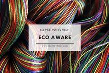 Eco Aware / Lots of changes happening in the fiber world to be more ecologically minded.