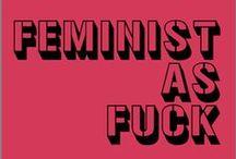 Feminismo / El feminismo es la idea radical de que nosotras las mujeres también somos seres humanas