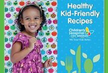 Healthy & Kid Friendly Recipes / Find fun recipes & tips from our experts to keep your child healthy / by Children's Hospital Los Angeles