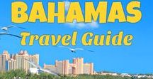 Bahamas - Things To Do / Bahamas vacation and travel guide - New Providence island - Nassau, Grand Bahama Island - Freeport, best beaches, things to do, all inclusive resorts, activities