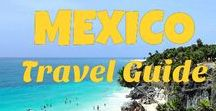 Mexico Travel Guide / Mexico travel guide - top beaches, resorts, things to do, attractions in Cancun, Cozumel, Playa Del Carmen and other vacation spots