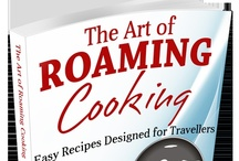 Recipes from 'The Art of Roaming Cooking' ebook / Examples of meals you will find in 'The Art of Roaming Cooking' ebook for cooking out of 'roaming kitchens' -  50+ recipes, no more than 5 easy steps, ingredients you can buy almost anywhere, minimum left over ingredients