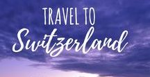 {Travel tips} Switzerland / Activities to do in Switzerland