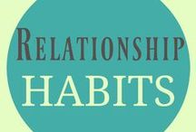 Relationship Habits / Habits that help to promote good relationships. Habit stacking habits for relationships. Interpersonal relationships. Family relationships. Business relationships. Romantic relationships. | relationship quotes | quotes about relationships | dating | dating tips | dating quotes | marriage | marriage problems | marriage habits | good marriage | stable relationships | stable marriage | toxic relationships | good relationships |bad choices | negative past | overcoming past relationships