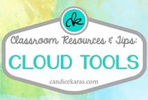 Cloud Tools for the Classroom / Cloud tools and tips for your classroom