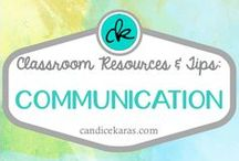 Communication / Resources and tips for classroom communication with students, parents, administrators, other teachers, and the community