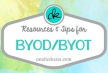 BYOD/BYOT / Resources and tips for the Bring Your Own Device (BYOD) or Bring Your Own Technology (BYOT) classroom