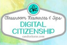 Digital Citizenship / Resources and tips for instilling good digital citizenship in your students