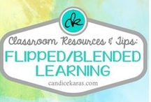 Flipped/Blended Classroom / Resources and tips for a flipped and/or blended classroom