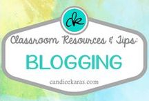 Blogging in Education / Resources and tips for blogging in the classroom