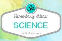 Science: Elementary / Resources and ideas for the elementary science classroom