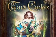 GAIA CODEX-A Novel and Ancient Wisdom Text Revealed  / Inspirations from the world of GAIA CODEX.  www.gaiacodex.com