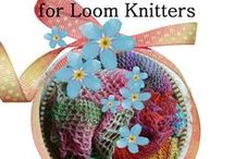 Loom Knitting / by Teri LaCross