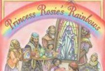 Princess Rosie's Rainbows / Princess Rosie's Rainbow Children's Book