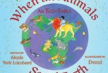 When the Animals Saved Earth / When the Animals Saved Earth Children's Book Wisdom Tales Press