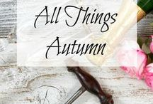 All Things Autumn / My favorite season and everything about it!