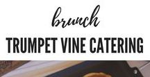 Brunch by Trumpet Vine Catering / Brunchin' it up! These are some of our own creations! | California Inpired