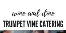 Wine and Dine by Trumpet Vine Catering / Small Bites for Wine Club Pick Up Parties to Multi Course Wine Maker Dinners